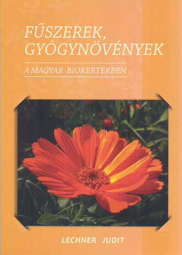 Lechenr Judit: Fűszerek és gyógynövények kertészeti szakkönyv borítója